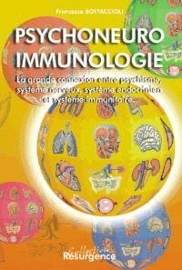 Psychoneuro immunologie : la grande connexion entre psychisme, système nerveux, système endocrinien et système immunitaire