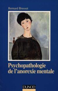 Psychopathologie de l'anorexie mentale