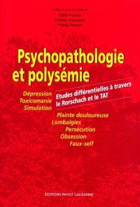 Psychopathologie et polysémie : études différentielles à travers le Rorschach et le TAT : dépression, toxicomanie, simulation, plainte douloureuse, lombalgies, persécution, obsession, faux-self