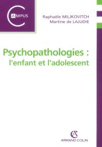 Psychopathologies : l'enfant et l'adolescent