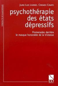 Psychothérapie des états dépressifs : promenades derrière le masque honorable de la tristesse