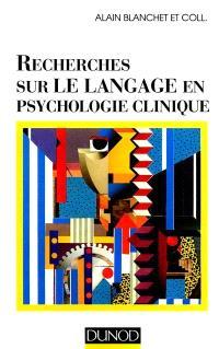 Recherches sur le langage en psychologie clinique