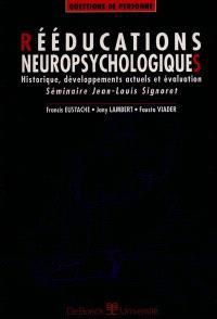 Rééducations neuropsychologiques : historique, développements actuels et évaluation : séminaire Jean-Louis Signoret