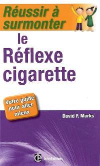 Réussir à surmonter le réflexe cigarette : votre guide pour aller mieux