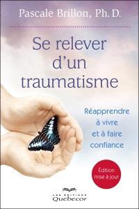 Se relever d'un traumatisme  : réapprendre à vivre et à faire confiance