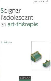 Soigner l'adolescent en art-thérapie