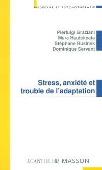 Stress, anxiété et trouble de l'adaptation