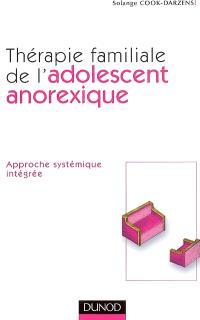 Thérapie familiale de l'adolescent anorexique : approche systémique intégrée
