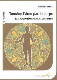 Toucher l'âme par le corps : la Leibtherapie selon K.G. Dürckheim