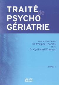 Traité de psychogériatrie. Volume 1