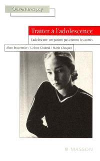 Traiter à l'adolescence : l'adolescent, un patient pas comme les autres