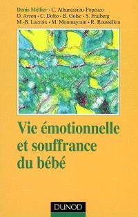Vie émotionnelle et souffrances du bébé : approche psychanalytique et intersubjective du soin