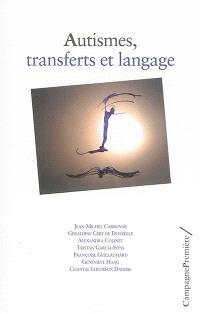 Autismes, transferts et langage