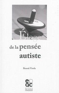 Eloge de la pensée autiste