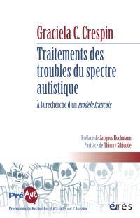 Traitements des troubles du spectre autistique : à la recherche d'un modèle français