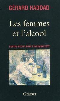 Les femmes et l'alcool : quatre récits d'un psychanalyste