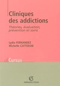 Cliniques des addictions : théories, évaluation, prévention et soins