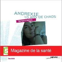 Anorexie, 10 ans de chaos : récit de vie