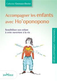 Accompagner les enfants avec Ho'oponopono : sensibiliser son enfant à cette ouverture à la vie