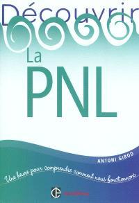 La PNL : une heure pour comprendre comment nous fonctionnons