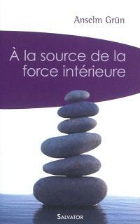 A la source de la force intérieure : éviter l'épuisement en utilisant les énergies positives