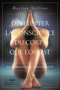 Développer la conscience du corps que l'on est  : la gymnastique émotionnelle