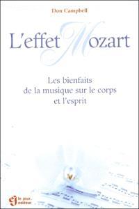 L'effet Mozart  : les bienfaits de la musique sur le corps et l'esprit