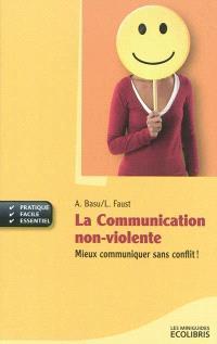 La communication non-violente : mieux communiquer sans conflit !