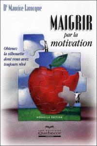 Maigrir par la motivation