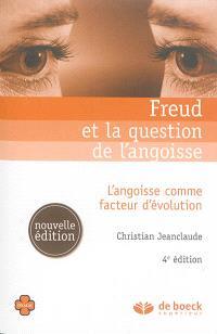 Freud et la question de l'angoisse : l'angoisse comme facteur d'évolution