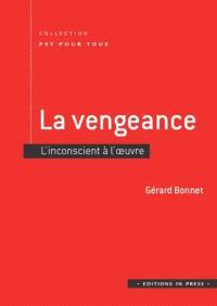 La vengeance : l'inconscient à l'oeuvre