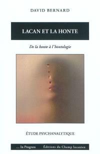 Lacan et la honte : de la honte à l'hontologie : étude psychanalytique