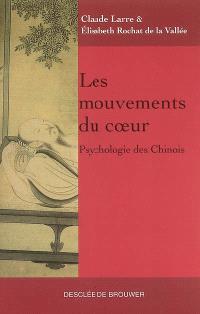 Les mouvements du coeur : psychologie des Chinois