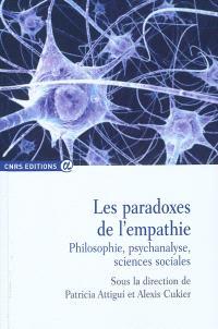 Les paradoxes de l'empathie : philosophie, psychanalyse, sciences sociales