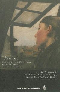 L'ennui : histoire d'un état d'âme, XIXe-XXe siècle