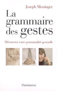 La grammaire des gestes : découvrez votre personnalité gestuelle