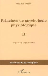 Principes de psychologie physiologique. Volume 2