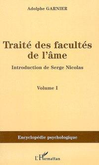 Traité des facultés de l'âme. Volume 1