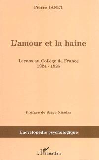 L'amour et la haine : leçons au Collège de France, 1924-1925