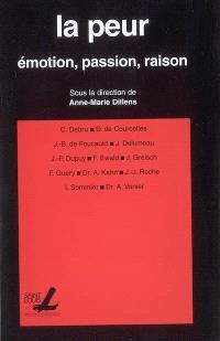 La peur : émotion, passion, raison