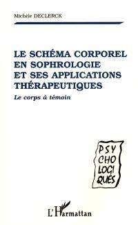 Le schéma corporel en sophrologie et ses applications thérapeutiques : le corps à témoin