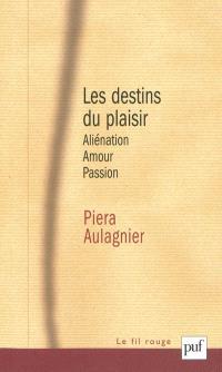 Les destins du plaisir : aliénation, amour, passion : séminaire Sainte-Anne, années 1977 et 1978