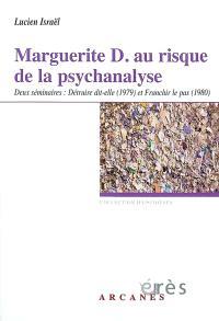 Marguerite D. au risque de la psychanalyse : deux séminaires, 1979-1980