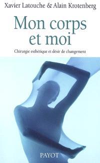 Mon corps et moi : chirurgie esthétique et désir de changement