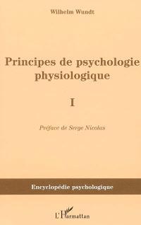 Principes de psychologie physiologique. Volume 1
