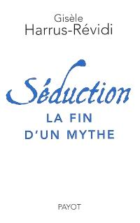 Séduction : la fin d'un mythe