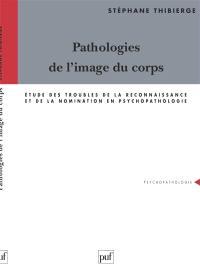 Pathologies de l'image du corps