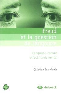 Freud et la question de l'angoisse : l'angoisse comme affect fondamental