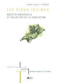 Les dieux intimes : aspects individuels et collectifs de la conviction