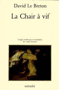 La Chair à vif : usages médicaux et mondains du corps humain